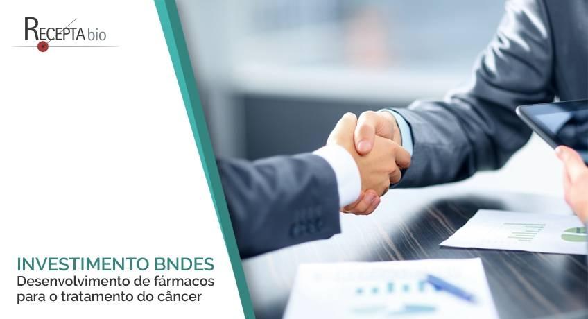 BNDES investe na Recepta Biopharma.