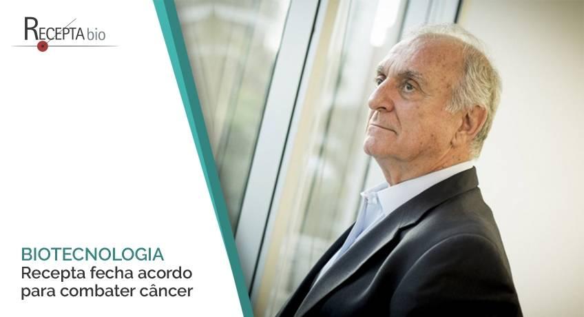 Brasileira Recepta fecha acordo para combater câncer.